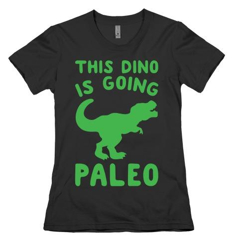 This Dino Is Going Paleo Parody White Print Womens T-Shirt
