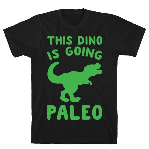 This Dino Is Going Paleo Parody White Print T-Shirt