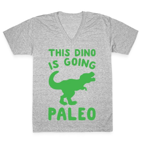 This Dino Is Going Paleo Parody White Print V-Neck Tee Shirt