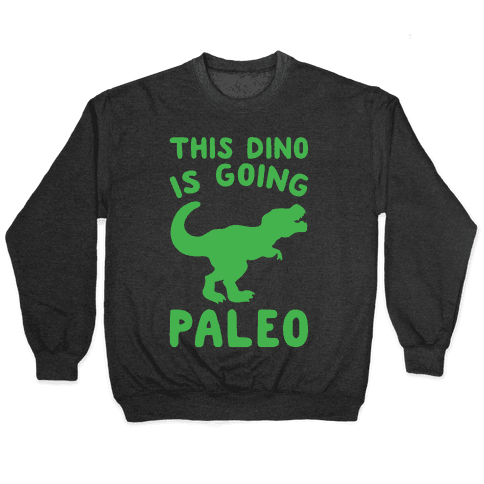 This Dino Is Going Paleo Parody White Print Pullover