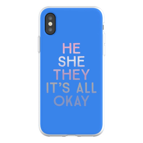 He She They It's All Okay Gender Fluid Phone Flexi-Case