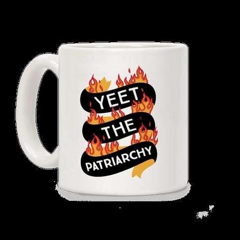 YEET the Patriarchy Coffee Mug