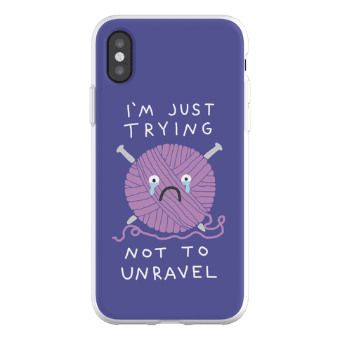 I'm Just Trying Not To Unravel Phone Flexi-Case