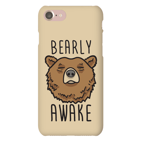 Bearly Awake Phone Case