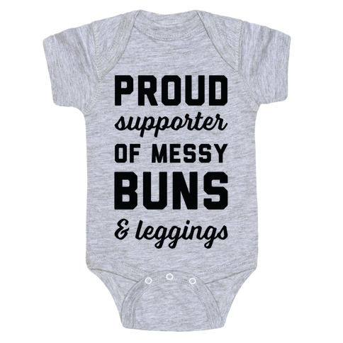 Proud Supporter of Messy Buns & Leggings Baby Onesy