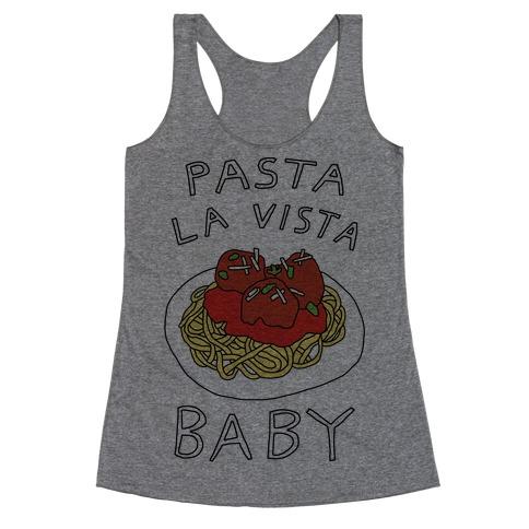 Pasta La Vista Baby Racerback Tank Top