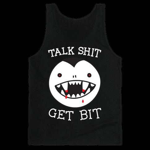 Talk Shit Get Bit Tank Top