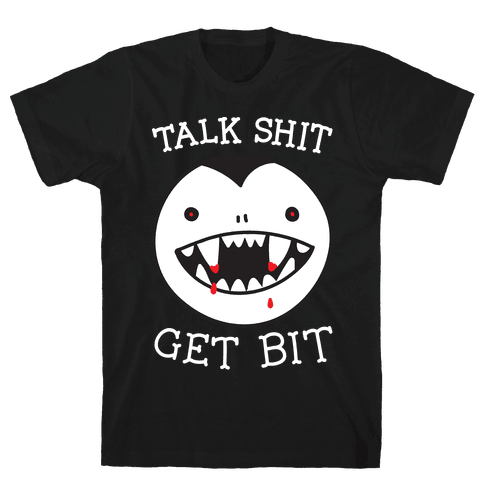 Talk Shit Get Bit Mens T-Shirt