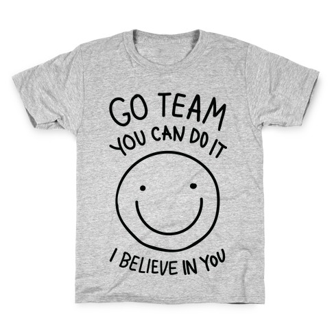 Go Team You Can DO It I Believe IN You (CMYK) Kids T-Shirt