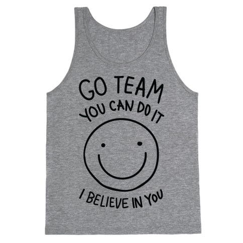 Go Team You Can DO It I Believe IN You (CMYK) Tank Top