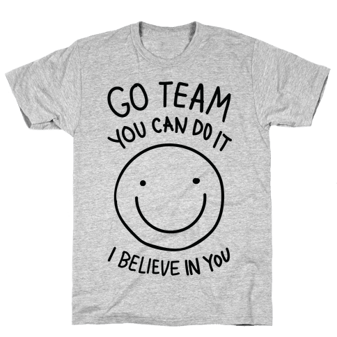 Go Team You Can DO It I Believe IN You (CMYK) Mens T-Shirt
