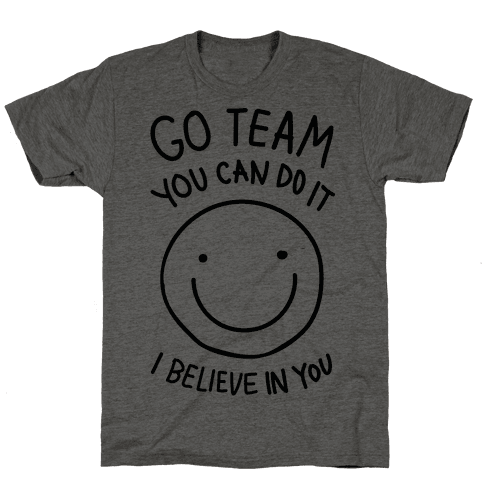 Go Team You Can DO It I Believe IN You (CMYK)