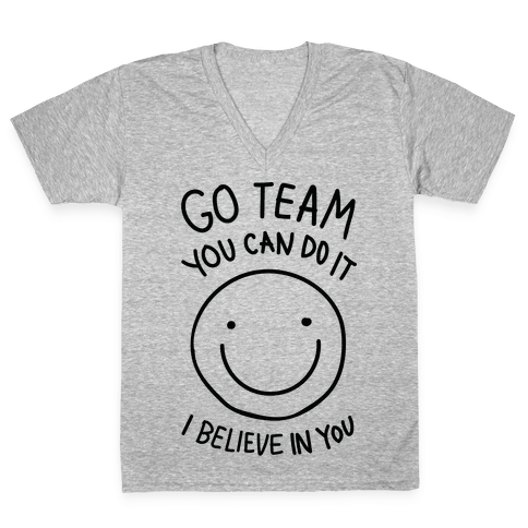 Go Team You Can DO It I Believe IN You (CMYK) V-Neck Tee Shirt