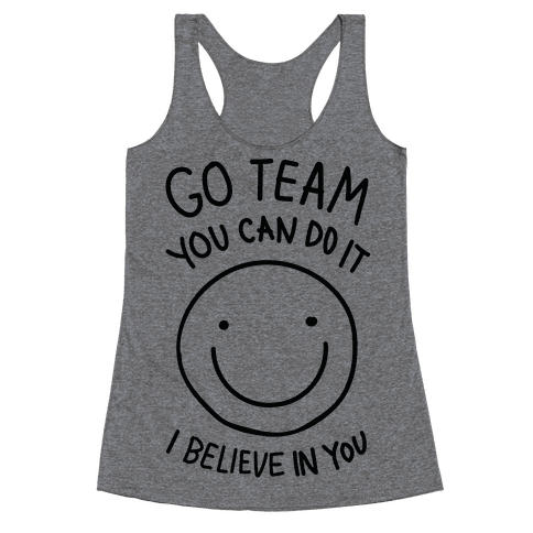 Go Team You Can DO It I Believe IN You (CMYK) Racerback Tank Top