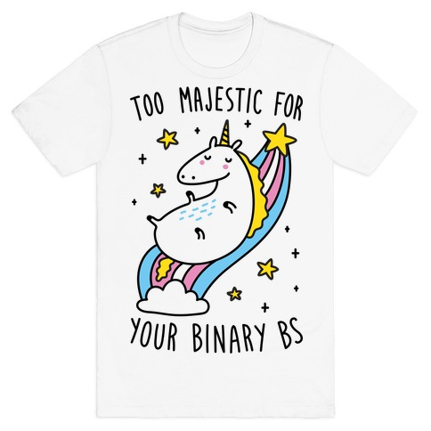Too Majestic For Your Binary BS T-Shirt