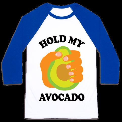 Hold My Avocado Baseball Tee