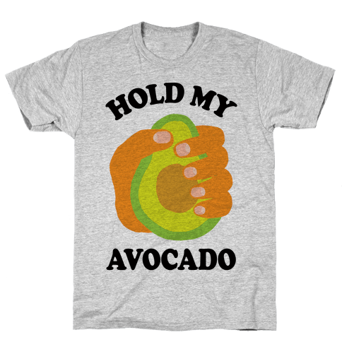 Hold My Avocado Mens T-Shirt