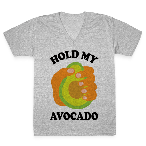 Hold My Avocado V-Neck Tee Shirt