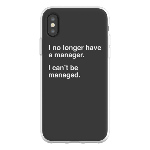 I Can't Be Managed Phone Flexi-Case