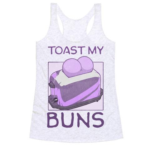 Toast My Buns Racerback Tank Top