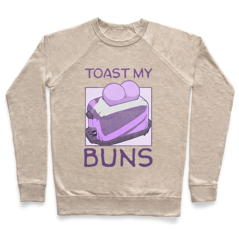 Toast My Buns Pullover