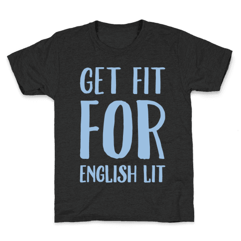 Get Fit For English Lit White Print Kids T-Shirt