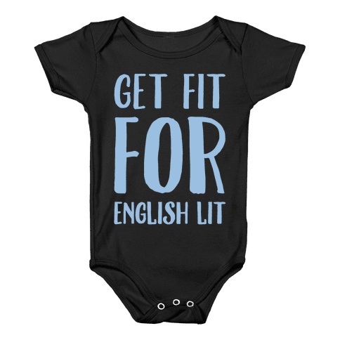 Get Fit For English Lit White Print Baby Onesy