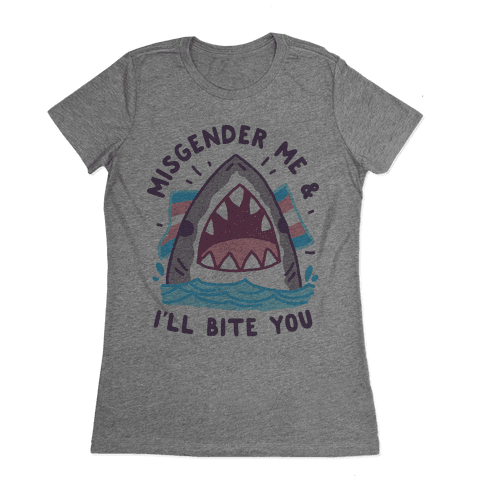 Misgender Me & I'll Bite You (Trans Flag) Womens T-Shirt