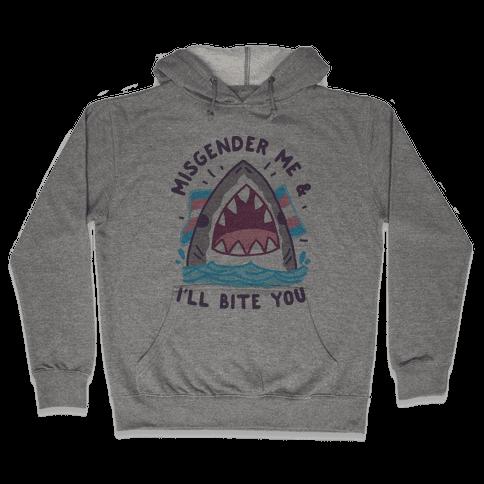 Misgender Me & I'll Bite You (Trans Flag) Hooded Sweatshirt