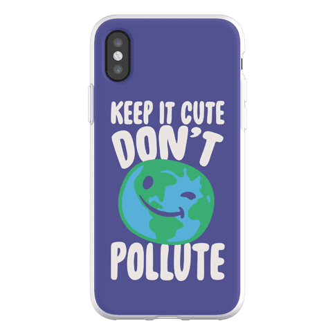 Keep It Cute Don't Pollute Phone Flexi-Case