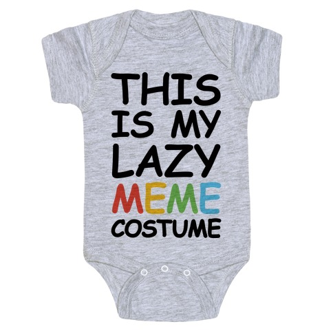 This Is My Lazy Meme Costume Baby Onesy