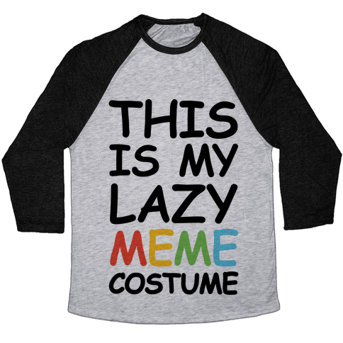 This Is My Lazy Meme Costume Baseball Tee