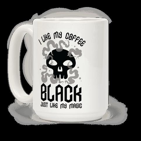 I Like My Coffee Black Just Like My Magic Coffee Mug