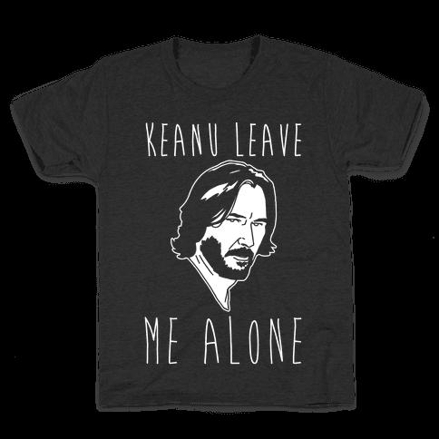 Keanu Leave Me Alone White Print Kids T-Shirt