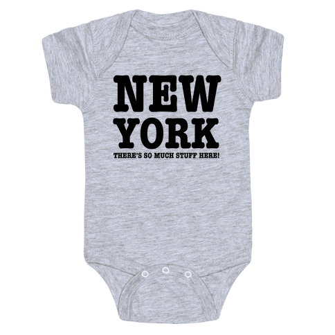New York, There's So Much Stuff Here! Baby Onesy