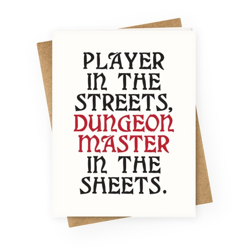 Player in the Streets, Dungeon Master in the Streets. Greeting Card