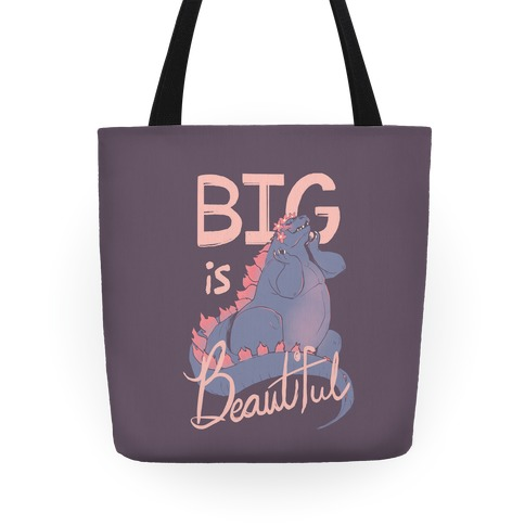 Big is Beautiful  Tote