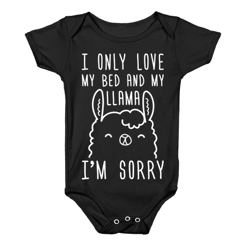 I Only Love My Bed And My Llama, I'm Sorry Baby Onesy