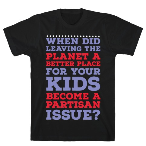 Leaving the Planet A Better Place T-Shirt