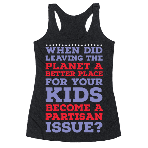 Leaving the Planet A Better Place Racerback Tank Top