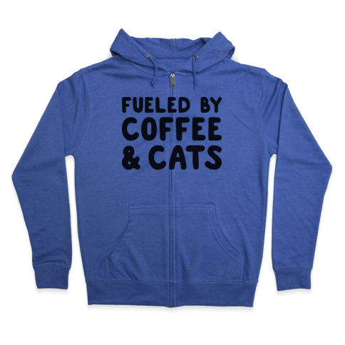 Fueled By Coffee And Cats Zip Hoodie