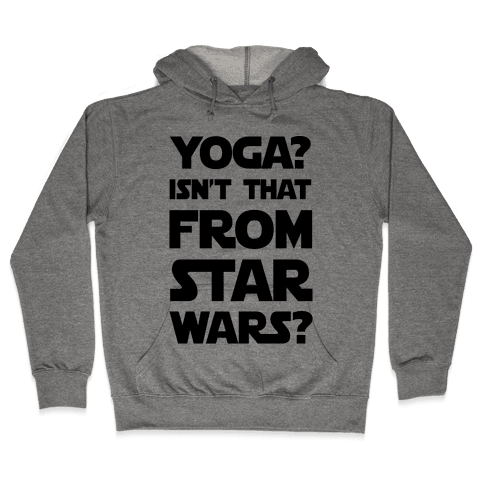 Yoga Isn't That From Star Wars Hooded Sweatshirt