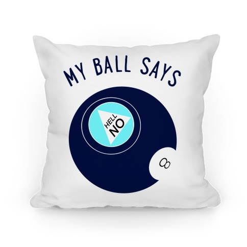 My Ball Says Hell No Pillow