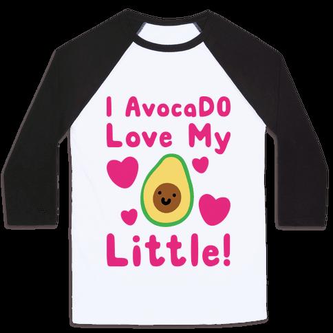 I Avocado Love My Little  Baseball Tee