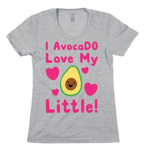 I Avocado Love My Little Womens T-Shirt