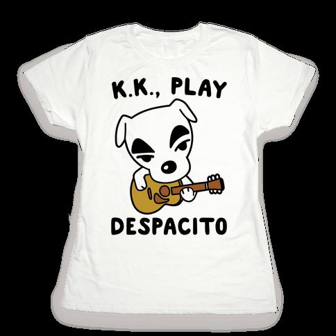 K.K. Play Despacito Parody Womens T-Shirt