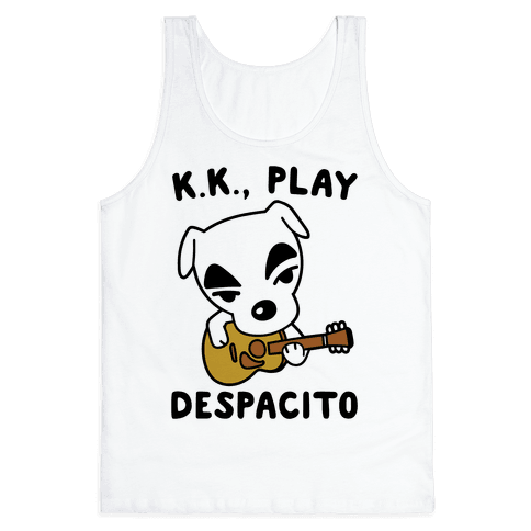 K.K. Play Despacito Parody Tank Top