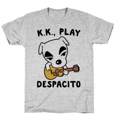 K.K. Play Despacito Parody T-Shirt