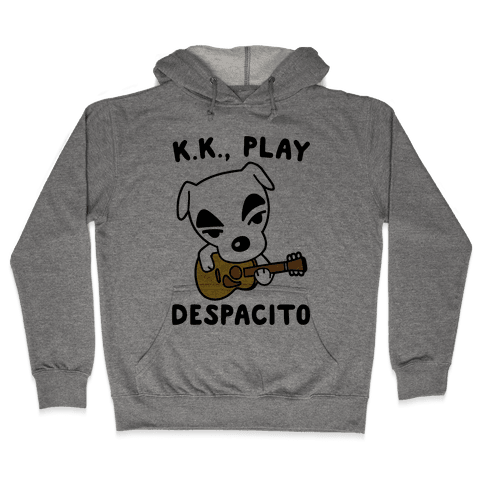 K.K. Play Despacito Parody Hooded Sweatshirt