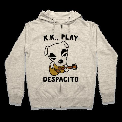 K.K. Play Despacito Parody Zip Hoodie